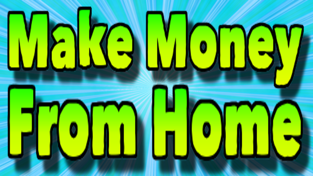 Make Money From Home Fast