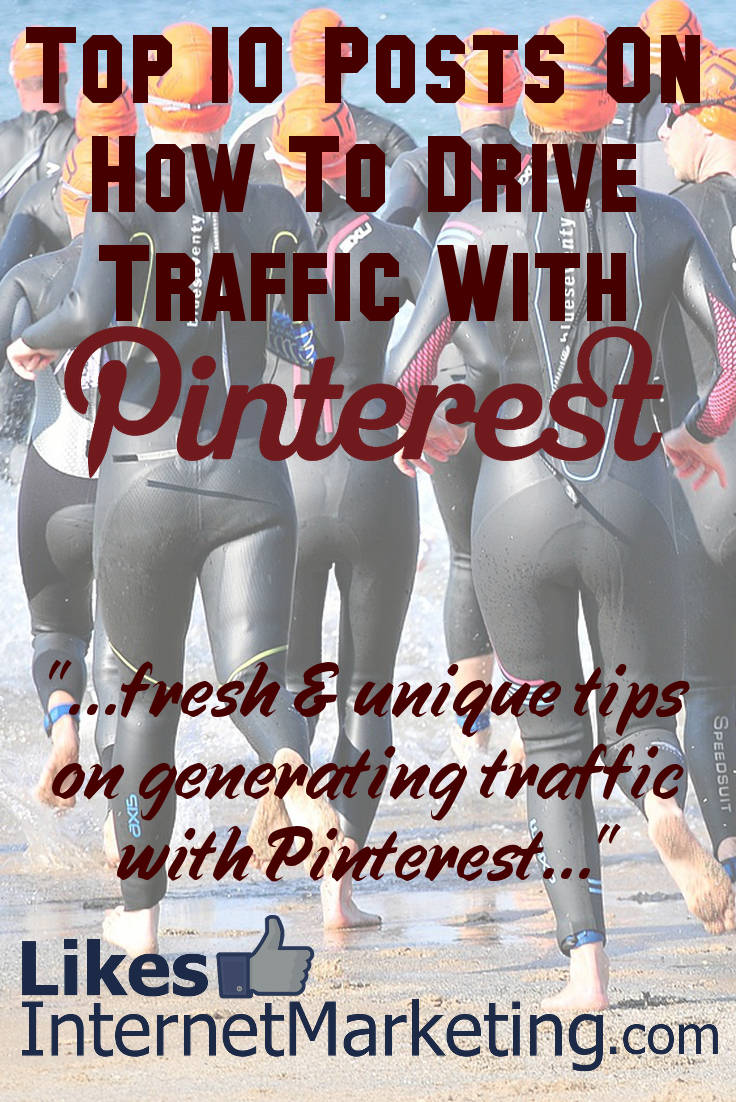 Top 10 Posts Drive Traffic With Pinterest 2016