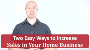 2 Easy Ways to Increase Sales In Your Home Business
