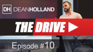 "Dean Holland's ""The Drive"" Episode 10"