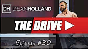 Dean Holland The Drive Episode 30