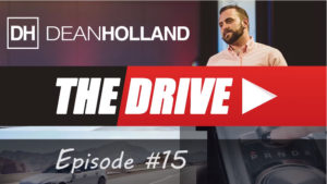 Dean Holland The Drive Episode 15