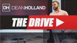 Dean Holland The Drive Episode 27