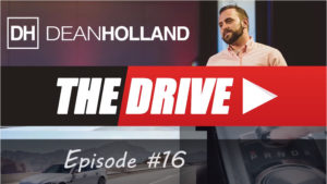 Dean Holland The Drive Episode 16