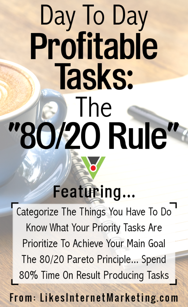 Day To Day Profitable Tasks - The 80/20 Rule