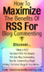 How To Maximize The Benefits Of RSS For Blog Commenting