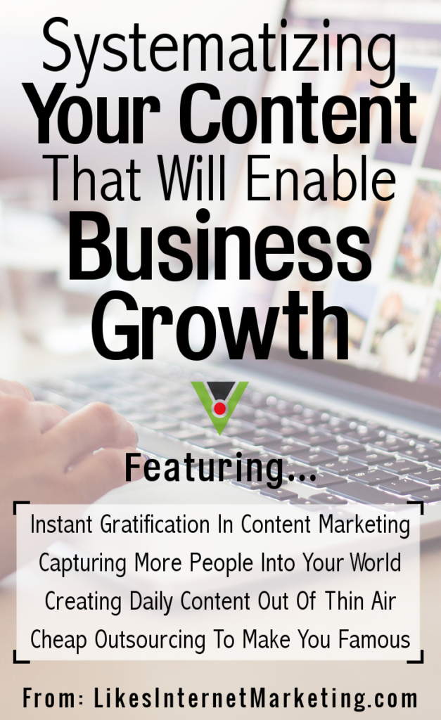 Systematizing Your Content Enables Business Growth