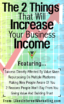 Two Things That Will Increase Your Businesses Income