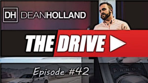 Dean Holland The Drive Episode 42
