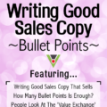 Copywriting - When It Comes To Writing Good Sales Copy - Bullet Points