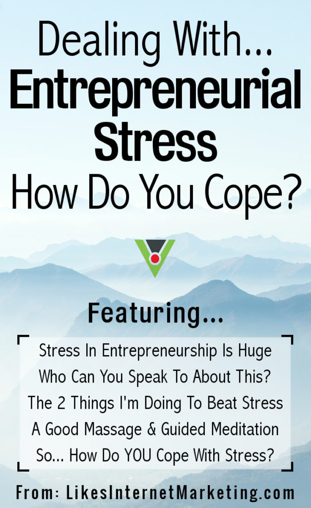 Dealing With Entrepreneurial Stress How Do You Cope?