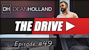 Dean Holland The Drive Episode 49
