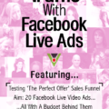 Testing Facebook Traffic With Facebook Live Ads