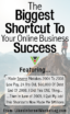 The Biggest Shortcut To Your Online Business Success