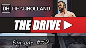 Dean Holland The Drive Episode 52