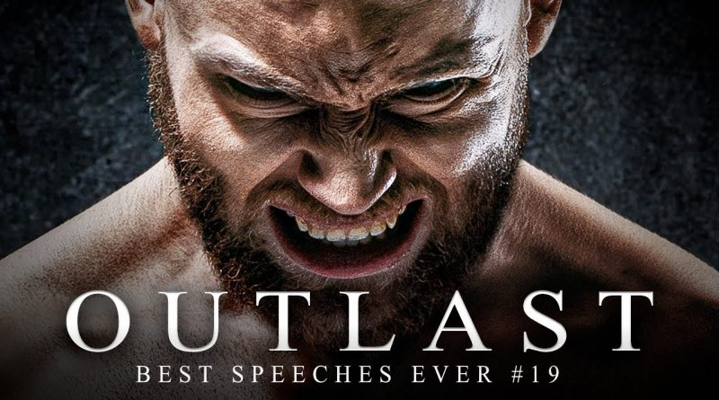 Best Motivational Speech Compilation EVER #19 - OUTLAST - 30-Minutes of the BEST Motivation