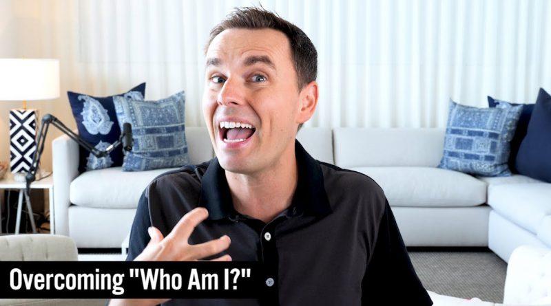 "Overcoming ""Who Am I?"""