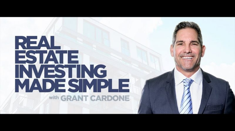 Real Estate Investing Made Simple With Grant Cardone