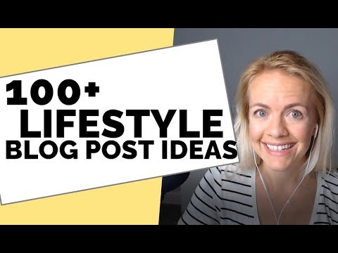 100+ Lifestyle Blog Post Ideas