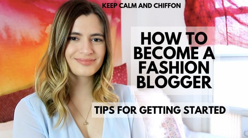 HOW TO BECOME A FASHION BLOGGER | TIPS AND POST IDEAS | Keep Calm and Chiffon