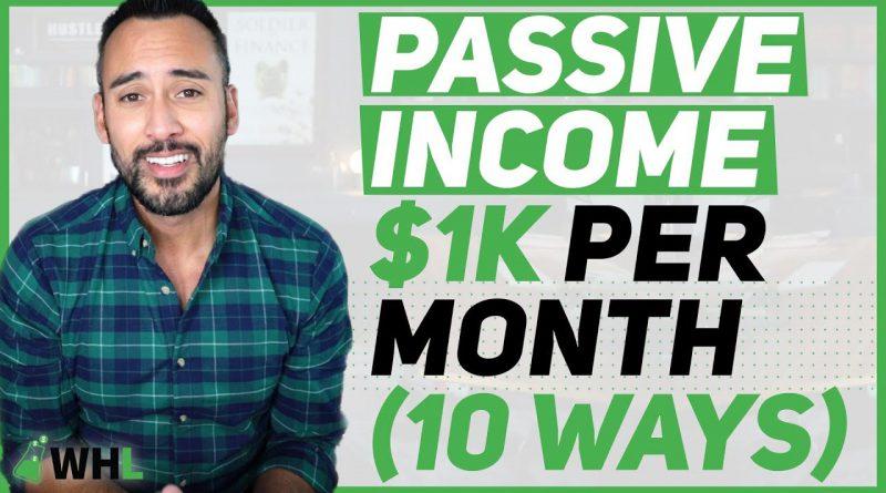 Passive Income Ideas 💡: 10 Ways I Make $1,000 Per Month