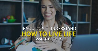If You Don't Understand How To Live Life Watch This!