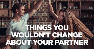 Things You Wouldn't Change About Your Partner - The G&E Show