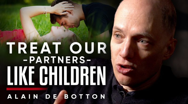 TREAT LOVERS LIKE CHILDREN: Look At Someone Through The Eyes Of Love | Alain de Botton - London Real