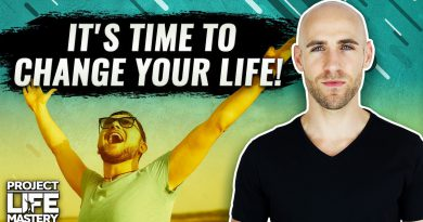 In Order To Change Your Life, You Need To Learn This First!