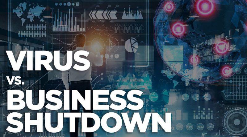 Virus vs Business Shutdown