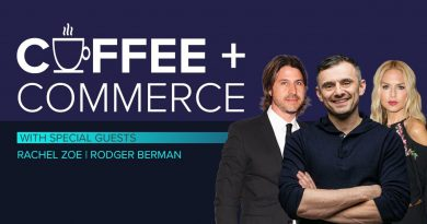 Coffee & Commerce Episode 4: GaryVee, Rachel Zoe & Rodger Berman