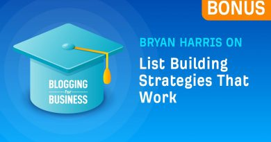 Bryan Harris on List Building Strategies That Work