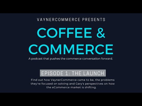 Coffee & Commerce Episode 1: The Launch | GaryVee, Ben, Robbie and Zubin