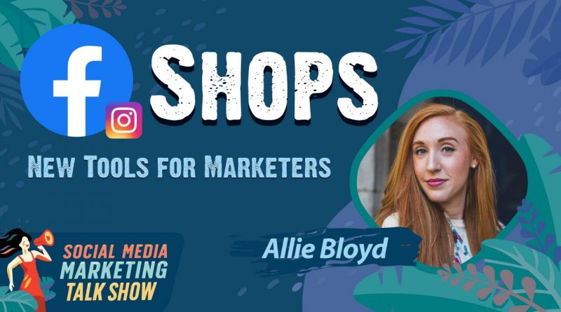 Facebook Shops and Shops on Instagram: New Business Tools for Marketers