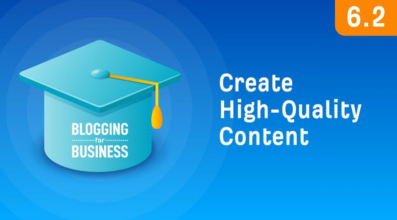 How to Create High-Quality Content That Gets Shared [6.2]