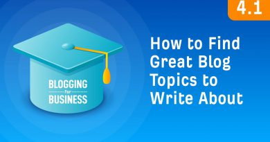 How to Find Great Blog Topics to Write About [4.1]
