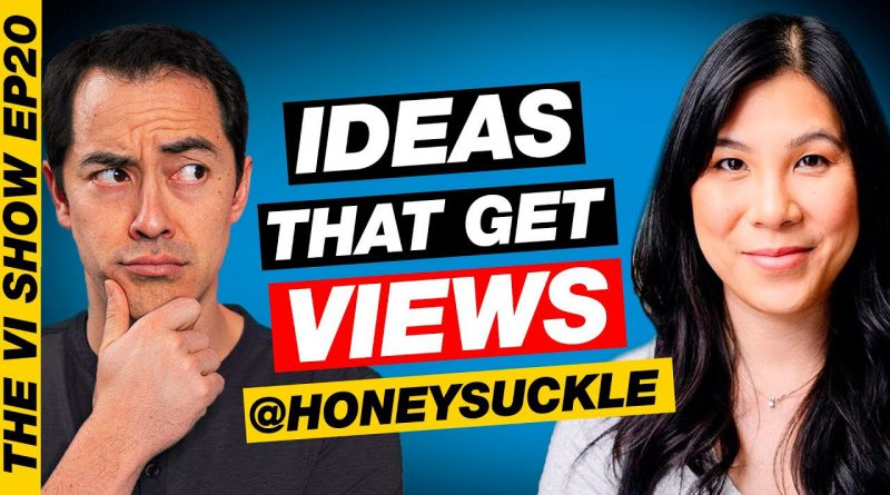 How to Get Video Ideas that get Views!- Dzung Lewis/ Honeysuckle #VIShow 20