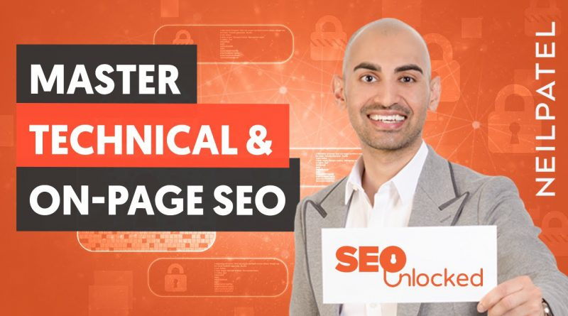 On-page and technical SEO Part 2 - SEO Unlocked - Free SEO Course with Neil Patel