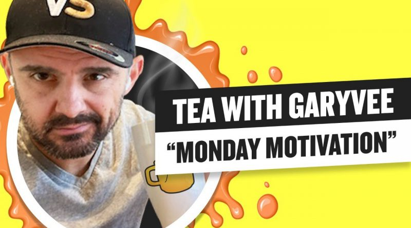 Tea with GaryVee 040 - Monday 9:00am ET | 6-1-2020