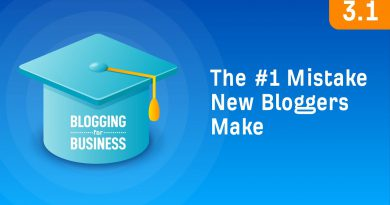The #1 Mistake New Bloggers Make [3.1]