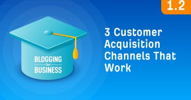 Three Customer Acquisition Channels That Actually Work [1.2]