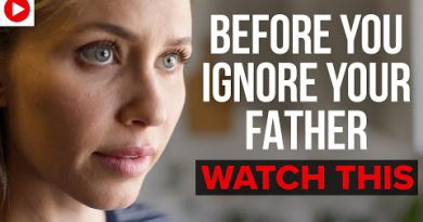 Before You Ignore Your Father, Watch This