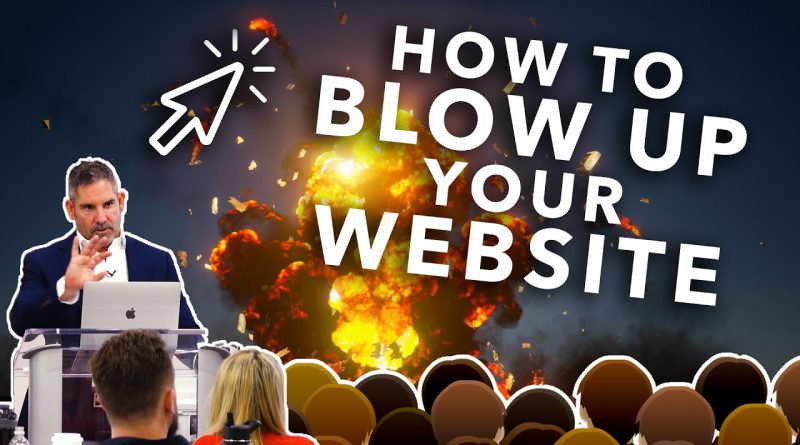 How to BLOW UP your website - Grant Cardone
