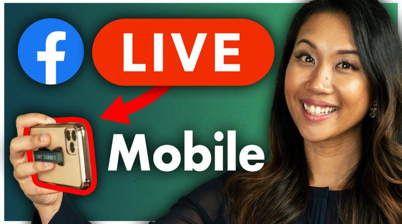 How to Go Live on Facebook Using the Mobile Facebook Pages App