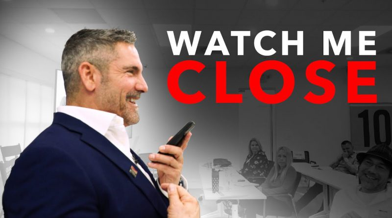 Watch me close on the PHONE - Grant Cardone