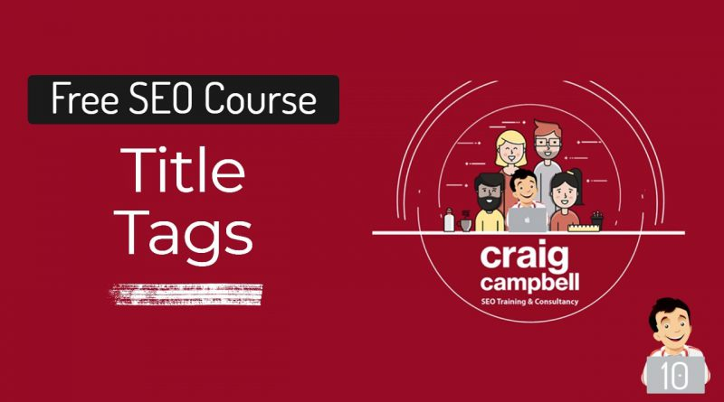 Title Tags for SEO, Writing the perfect Title tag to help SEO & CTR