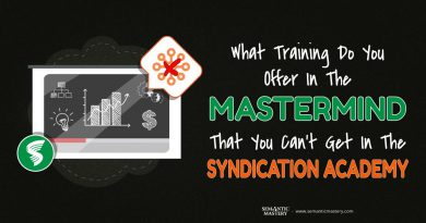 What Training Do You Offer In The MasterMind That You Can't Get In The Syndication Academy?