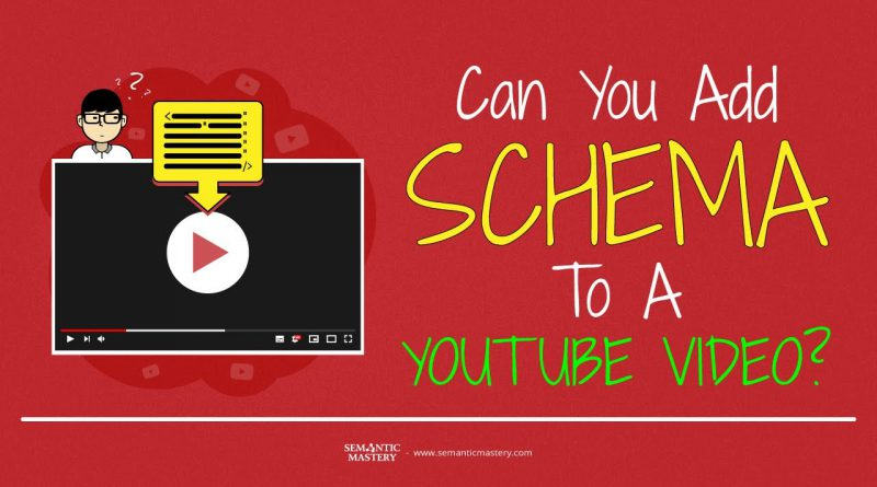 Can You Add Schema To A YouTube Video?