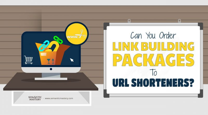 Can You Order Link Building Packages To URL Shorteners?