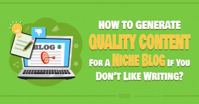 How To Generate Quality Content For A Niche Blog If You Don't Like Writing?
